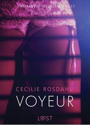 Voyeur - en erotisk novelle Cecilie Rosdahl 9788726146363