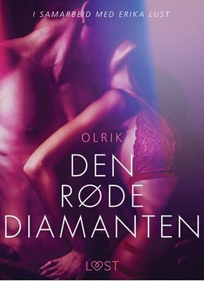 Den røde diamanten - en erotisk novelle - Olrik 9788726119572