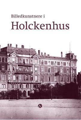 Billedkunstnere i Holckenhus  9788771514742