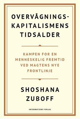 Overvågningskapitalismens tidsalder Shoshana Zuboff 9788793772106