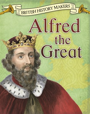 Alfred the Great Claire Throp 9781474734066