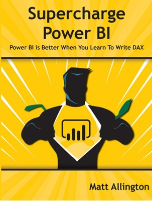 Supercharge Power BI Matt Allington 9781615470525