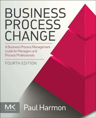 Business Process Change Paul (Enterprise Alignment Harmon 9780128158470