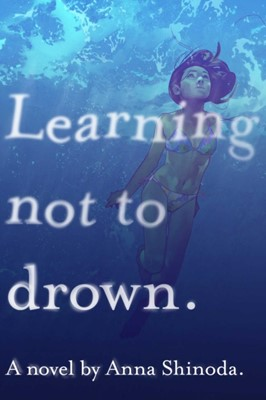 Learning Not to Drown Anna Shinoda 9781534439481