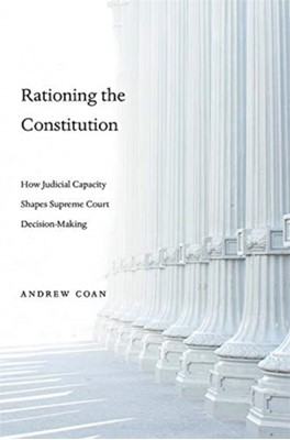 Rationing the Constitution Andrew Coan 9780674986954