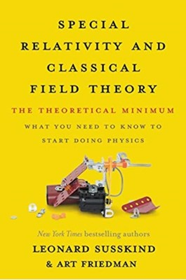 Special Relativity and Classical Field Theory Art Friedman, Leonard Susskind 9781541674066