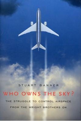 Who Owns the Sky? Stuart Banner 9780674030824