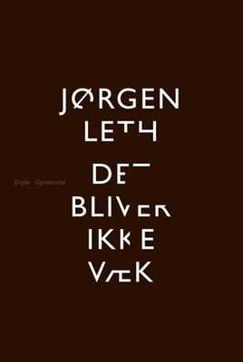 Det bliver ikke væk Jørgen Leth 9788702282337