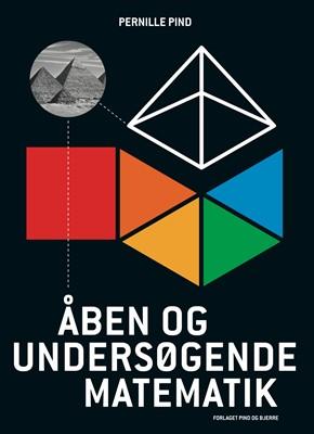 Åben og undersøgende matematik Pernille Pind 9788792435569