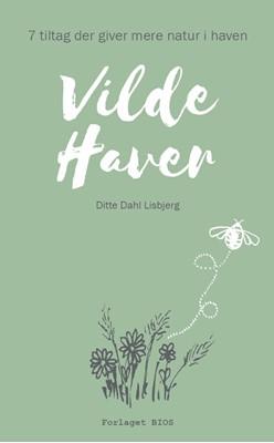 Vilde haver Ditte Dahl Lisbjerg 9788770561747