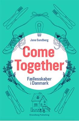 Come Together Jane Sandberg 9788793604551