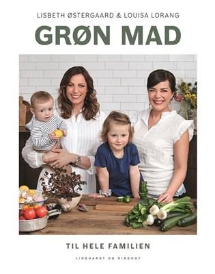 Grøn mad til hele familien Lisbeth Østergaard, Louisa Lorang 9788711904978