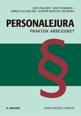 Personalejura - praktisk arbejdsret Bent Ramskov, Søren Ole Nielsen, Jens paulsen, Kasper Badstue Jacobsen 9788741274805