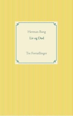 Liv og Død Herman Bang 9788743099772