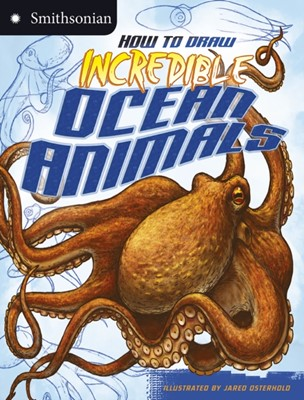 How to Draw Incredible Ocean Animals Kristen McCurry 9781406280036