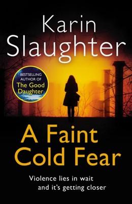 A Faint Cold Fear Karin Slaughter 9780099553076