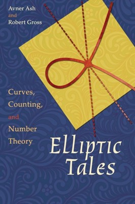 Elliptic Tales Avner Ash, Robert Gross 9780691163505
