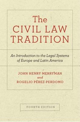 The Civil Law Tradition John Henry Merryman, Rogelio Perez-Perdomo, John Henry (Stanford University Merryman 9781503607545