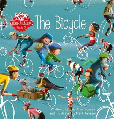 Want to Know. The Bicycle Lucas Arnoldussen 9781605373706