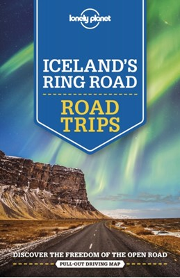 Lonely Planet Iceland's Ring Road Lonely Planet 9781786578402