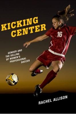 Kicking Center Rachel Allison 9780813586779