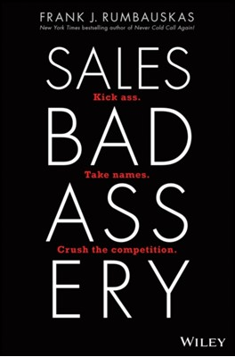 Sales Badassery Frank J. Rumbauskas 9781119546344
