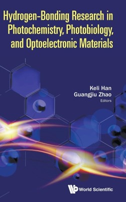 Hydrogen-bonding Research In Photochemistry, Photobiology, And Optoelectronic Materials  9781786346070