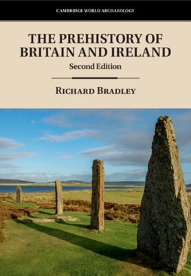 The Prehistory of Britain and Ireland Richard (University of Southampton) Bradley 9781108412476