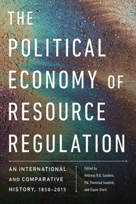 The Political Economy of Resource Regulation  9780774860604