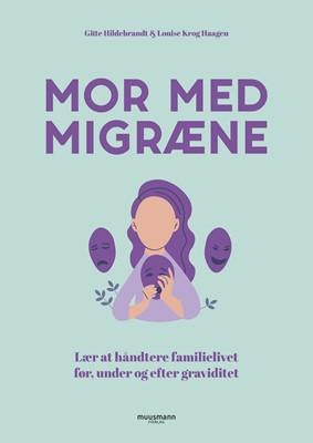 Mor med migræne Gitte Hildebrandt, Louise Krog Haagen 9788793679221