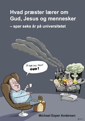 Hvad præster lærer om Gud, Jesus og mennesker Michael Esper Andersen 9788797137000
