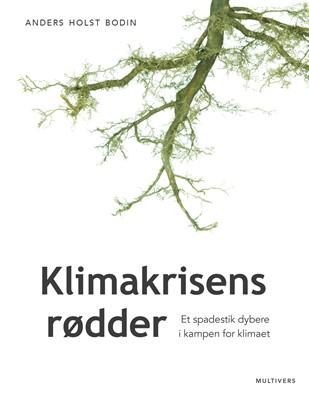 Klimakrisens rødder Anders Holst Bodin 9788779170964