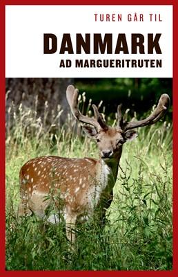 Turen går til Danmark ad Margueritruten Anne Mette Futtrup 9788740048599