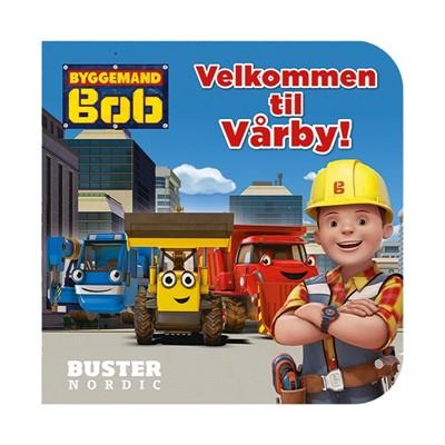 Byggemand Bob; Velkommen til Vårby!  9788793219465