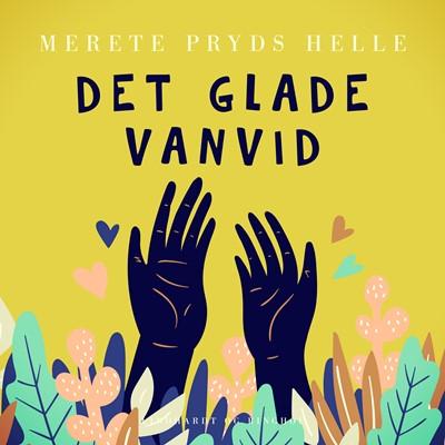 Det glade vanvid Merete Pryds Helle 9788726095128