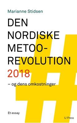 Den nordiske MeToo-revolution 2018 Marianne Stidsen 9788793060951