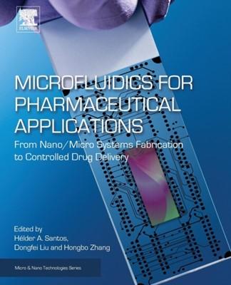 Microfluidics for Pharmaceutical Applications  9780128126592