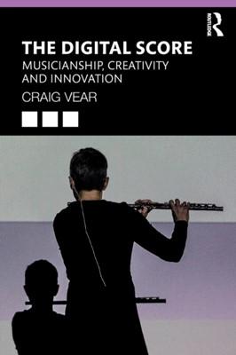 The Digital Score Craig (De Montfort University Vear 9781138586680