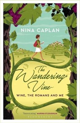 The Wandering Vine Nina Caplan 9781472938459
