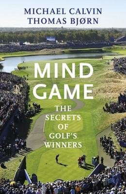 Mind Game Michael Calvin, Thomas Bjorn 9781787290402