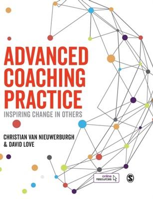 Advanced Coaching Practice David (Icce Ltd (International Centre for Coaching in Education)) Love, Christian van Nieuwerburgh, David Love 9781526421234