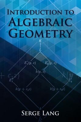 Introduction to Algebraic Geometry Serge Lang 9780486834221