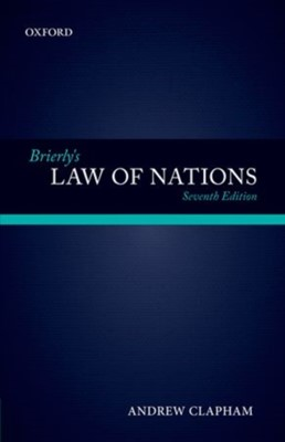 Brierly's Law of Nations Andrew Clapham, Andrew (Professor of Public International Law Clapham 9780199657940