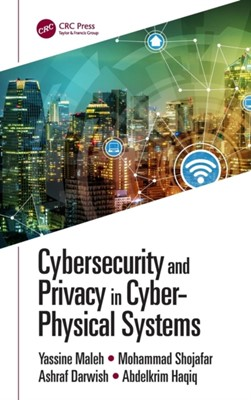 Cybersecurity and Privacy in Cyber Physical Systems  9781138346673