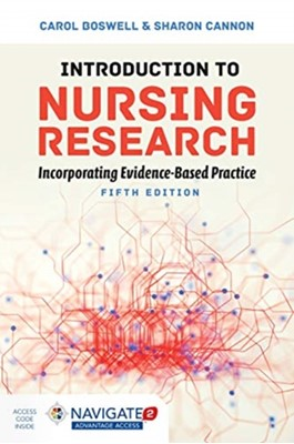 Introduction To Nursing Research: Incorporating Evidence-Based Practice Sharon Cannon, Carol Boswell 9781284149791
