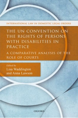 The UN Convention on the Rights of Persons with Disabilities in Practice  9780198786627