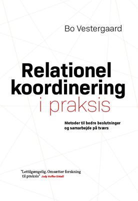 Relationel koordinering i praksis Bo Vestergaard 9788799640362