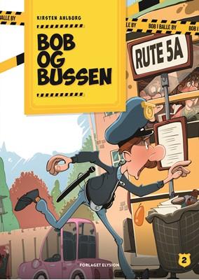 Bob og bussen Kirsten Ahlburg 9788772144627