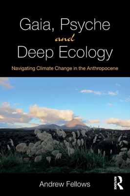Gaia, Psyche and Deep Ecology Andrew Fellows 9781138300507