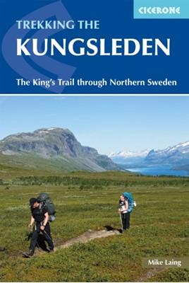 Trekking the Kungsleden Mike Laing 9781852849825